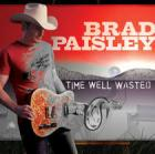 Brad Paisely - Time Well Wasted Album Cover